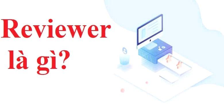Reviewer là gì?